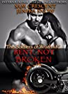 Bent, Not Broken (The Soldiers of Wrath MC #2)