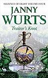 Traitor's Knot (Wars of Light & Shadow #7; Arc 3 - Alliance of Light, #4)