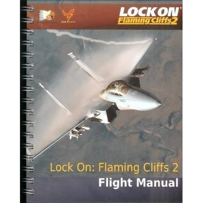 Lock on: flaming cliffs 2 flight manual by the fighter collection.