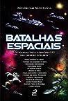 Batalhas espaciais: Um manual para a imaginação das guerras estelares
