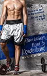 Ethan Walker's Road To Wonderland (Road To Wonderland, #3)