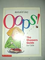 Oops! The Manners Guide for Girls (American Girl Library)