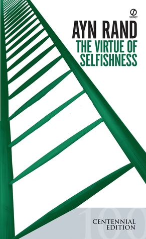 The Virtue of Selfishness: A New Concept of Egoism