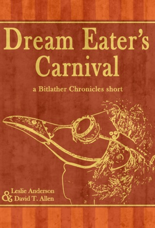 Dream Eater's Carnival (Bitlather Chronicles #1)