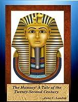The Mummy!: A Tale of the Twenty-Second Century