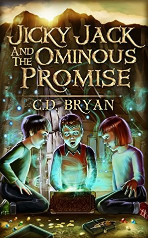 Jicky Jack And The Ominous Promise by C.D. Bryan