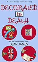 Decorated to Death (Simon Kirby-Jones Mysteries Book 3)