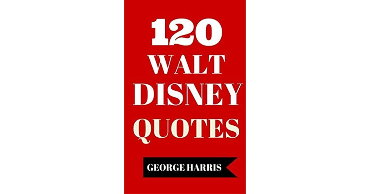 120 Walt Disney Quotes Interesting Motivational And Funny Quotes
