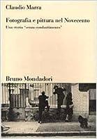 """Fotografia e pittura nel Novecento: Una storia """"senza combattimento"""""""