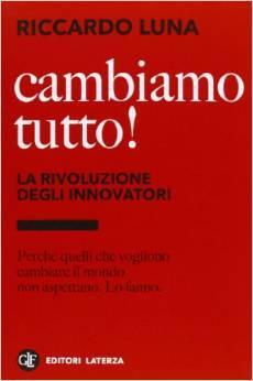 Cambiamo tutto! La rivoluzione degli innovatori