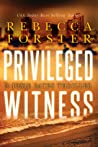 Privileged Witness (Witness, #3)