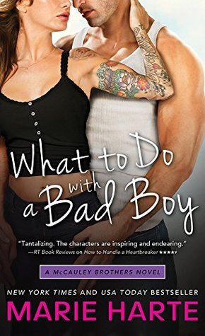 What to Do with a Bad Boy (The McCauley Brothers, #4)