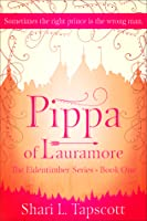 Pippa of Lauramore (Eldentimber, #1)