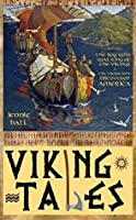 Viking Tales (illustrated): includes The Boy Who Was King of the Vikings & The Viking Who Discovered America