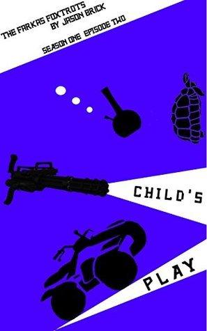 Child's Play: The Farkas Foxtrots Season One, Episode Two