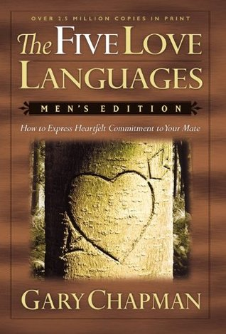 The Five Love Languages: Men's Edition: How to Express Heartfelt Commitment to Your Mate