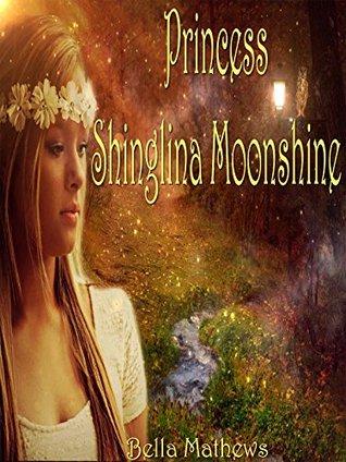 Books For Kids: Princess Shinglina Moonshine: Kids Fantasy Books Ages 4-6 6-9 9-12 (Kids Books, Children's Books, Bedtime Stories For Kids, Free Stories, ... Kids Adventure Books, Kids Fantasy)