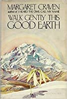 Walk Gently This Good Earth