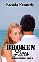 Broken Lives (Freedom Trilogy #2)