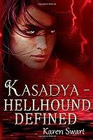 Kasadya Hellhound Defined