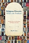 Religious Diversity-What's the Problem?: Buddhist Advice for Flourishing with Religious Diversity