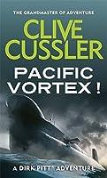 Pacific Vortex (Dirk Pitt, #1)