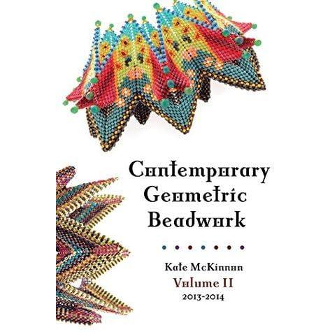Geometric Beadwork Volume Two Volume Two