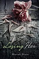 Losing Her (His, #2)