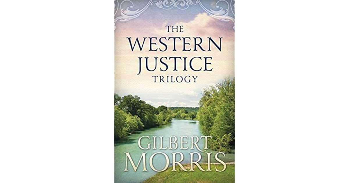 The Western Justice Trilogy By Gilbert Morris