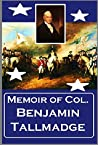 Memoir of Col. Benjamin Tallmadge