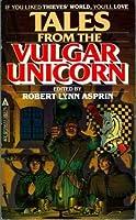 Tales From The Vulgar Unicorn (Thieves World)