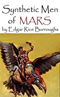 Synthetic Men of Mars (Annotated) (barsoom series Book 9)