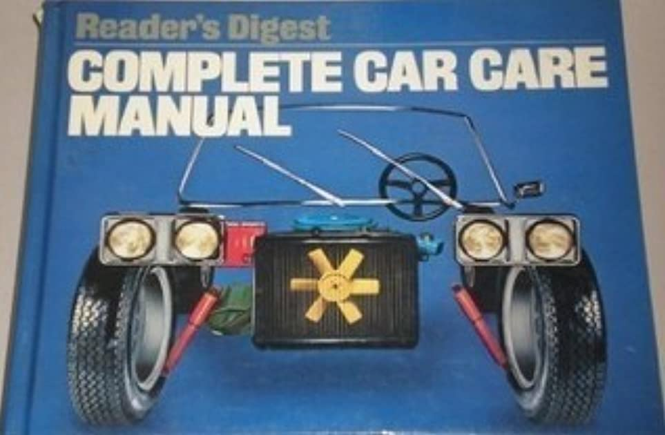 readers digest complete car care manual by wade a hoyt rh goodreads com popular mechanics car care manual total car care manual