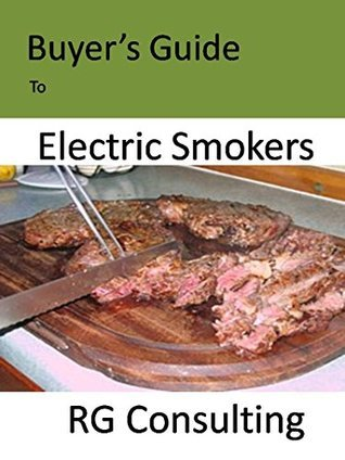 Buyers Guide to Electric Smokers Alasdair Gilchrist