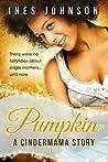 Pumpkin (Cindermama #1)