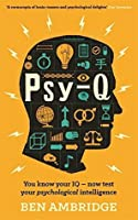 Psy-Q: You know your IQ - now test your psychological intelligence