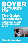 Boyer Lectures 2012: The Quiet Revolution: Indigenous People and the Resources Boom
