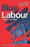 Blue Labour: Forging a New Politics
