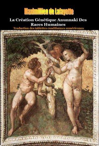 Edition Kindle : La Création Génétique Anunnaki Des Races Humaines. Traduction des tablettes cunéiformes sumériennes.