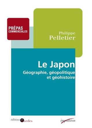 Le Japon : Géographie, géopolitique et géohistoire (Série Colle)