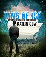 Ring of Ice (Frost Worlds Trilogy: Beyond the Crystal River #1) (Frost Worlds: Beyond the Crystal River)