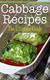 Cabbage Recipes: The Ultimate Guide