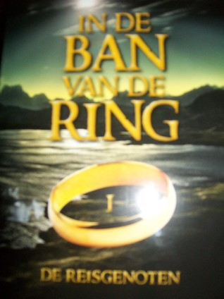 De Reisgenoten (The Lord of the Rings, #1)