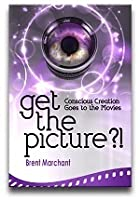 Get the Picture?!: Conscious Creation Goes to the Movies