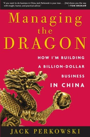 Managing the Dragon: How I'm Building a Billion-Dollar Business in China