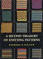 Treasury Of Knitting Patterns : A Second Treasury of Knitting Patterns by Barbara G. Walker   Reviews, Discus...
