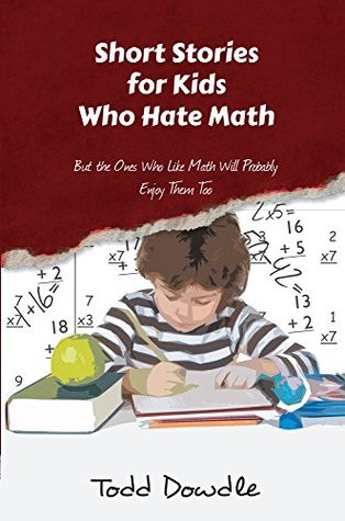 Short Stories for Kids Who Hate Math