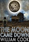 The Moon Came Down