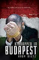 Kidnapped in Budapest: The Chilling, True Story of a Missionary