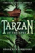 Tarzan of the Apes: The First Three Novels